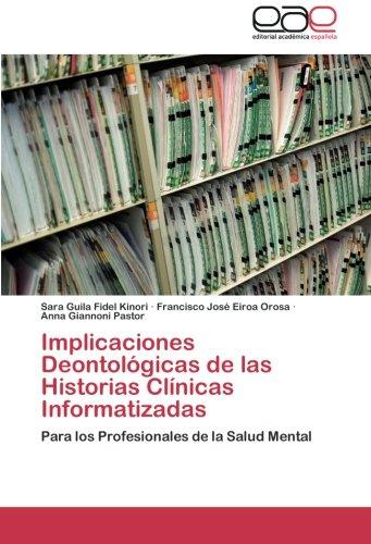 9783659039591: Implicaciones Deontológicas de las Historias Clínicas Informatizadas: Para los Profesionales de la Salud Mental (Spanish Edition)