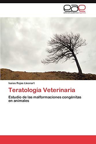 9783659039683: Teratología Veterinaria: Estudio de las malformaciones congénitas en animales (Spanish Edition)