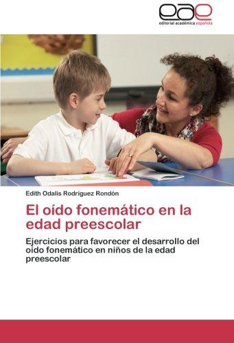 9783659040030: El oído fonemático en la edad preescolar: Ejercicios para favorecer el desarrollo del oído fonemático en niños de la edad preescolar (Spanish Edition)