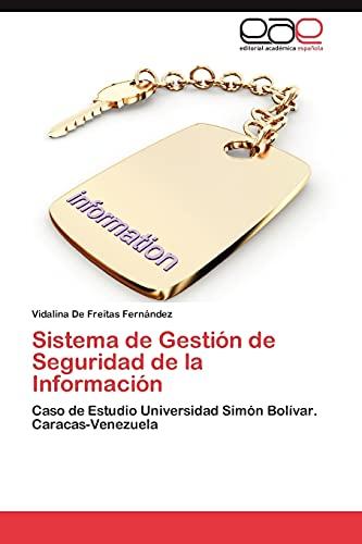 9783659040160: Sistema de Gestión de Seguridad de la Información: Caso de Estudio Universidad Simón Bolívar. Caracas-Venezuela (Spanish Edition)