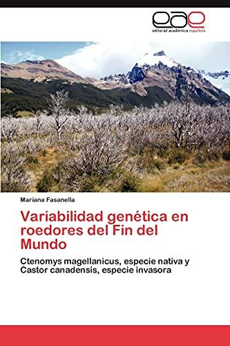 Variabilidad Genetica En Roedores del Fin del Mundo: Mariana Fasanella