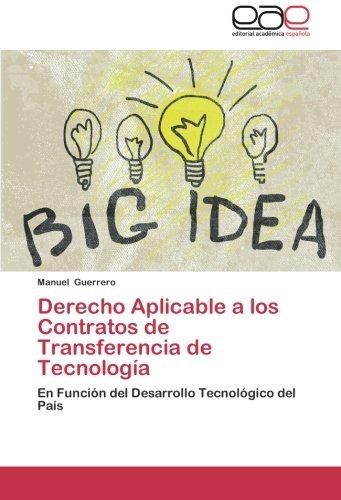 9783659040429: Derecho Aplicable a los Contratos de Transferencia de Tecnología: En Función del Desarrollo Tecnológico del País (Spanish Edition)