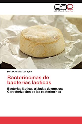 9783659040580: Bacteriocinas de bacterias lácticas: Bacterias lácticas aisladas de quesos: Caracterización de las bacteriocinas (Spanish Edition)