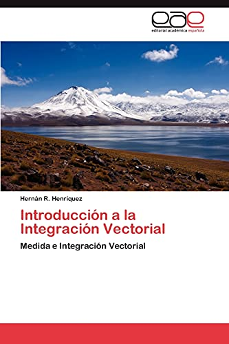 9783659040962: Introduccion a la Integracion Vectorial