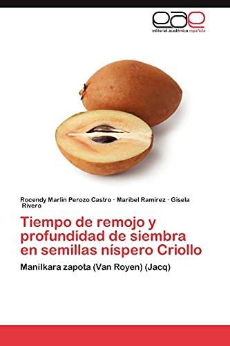9783659041235: Tiempo de remojo y profundidad de siembra en semillas níspero Criollo: Manilkara zapota (Van Royen) (Jacq) (Spanish Edition)