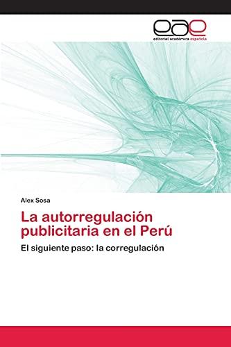 9783659041273: La autorregulación publicitaria en el Perú: El siguiente paso: la corregulación (Spanish Edition)