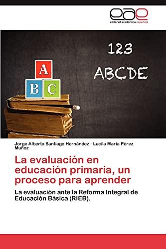La evaluación en educación primaria, un proceso: Santiago Hernández, Jorge