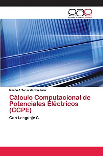 9783659041556: Calculo Computacional de Potenciales Electricos (Ccpe)