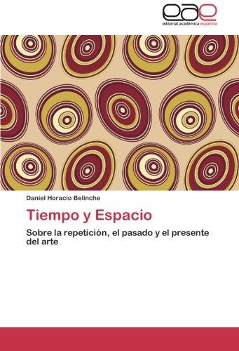 9783659042188: Tiempo y Espacio: Sobre la repetición, el pasado y el presente del arte (Spanish Edition)