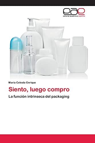 9783659042355: Siento, luego compro: La función intrínseca del packaging (Spanish Edition)