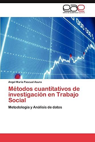 Metodos Cuantitativos de Investigacion En Trabajo Social: Angel MarÃa Pascual
