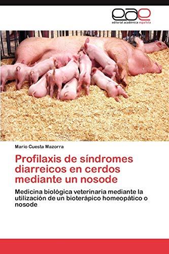 Profilaxis de Sindromes Diarreicos En Cerdos Mediante Un Nosode: Mario Cuesta Mazorra