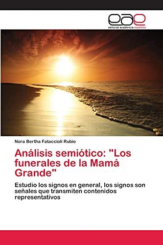 """Análisis semià tico: """"Los funerales de la: Fataccioli Rubio Nora"""