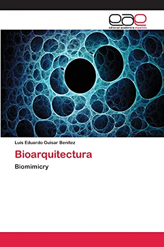 9783659043154: Bioarquitectura: Biomimicry (Spanish Edition)