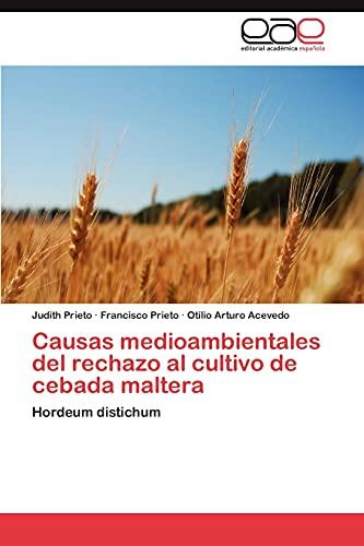 9783659043284: Causas medioambientales del rechazo al cultivo de cebada maltera: Hordeum distichum (Spanish Edition)