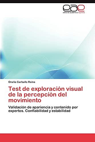 9783659043697: Test de exploración visual de la percepción del movimiento: Validación de apariencia y contenido por expertos. Confiabilidad y estabilidad (Spanish Edition)