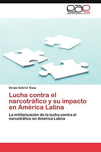9783659043826: Lucha Contra El Narcotrafico y Su Impacto En America Latina