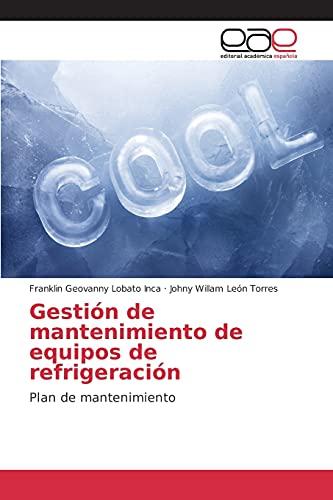 9783659044465: Gestión de mantenimiento de equipos de refrigeración: Plan de mantenimiento (Spanish Edition)