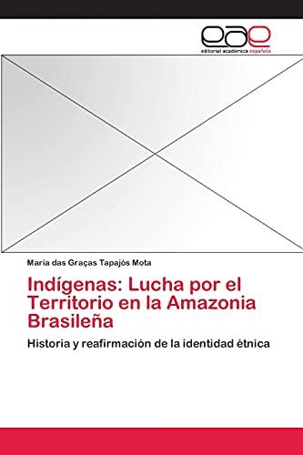 9783659044496: Indigenas: Lucha Por El Territorio En La Amazonia Brasilena