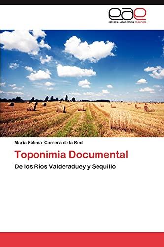 9783659044557: Toponimia Documental: De los Ríos Valderaduey y Sequillo (Spanish Edition)