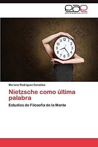 9783659044854: Nietzsche Como Ultima Palabra