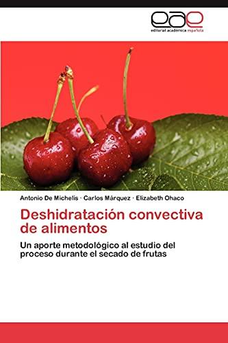 Deshidratacion Convectiva de Alimentos: Antonio De Michelis