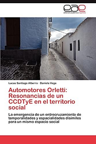 9783659045073: Automotores Orletti: Resonancias de Un Ccdtye En El Territorio Social