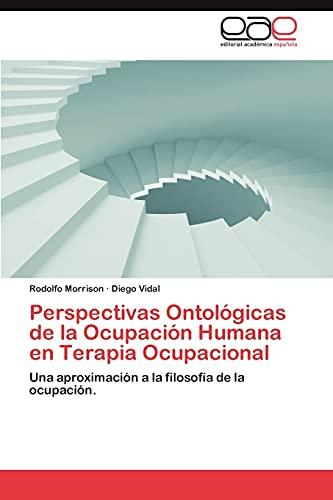 9783659045301: Perspectivas Ontologicas de La Ocupacion Humana En Terapia Ocupacional