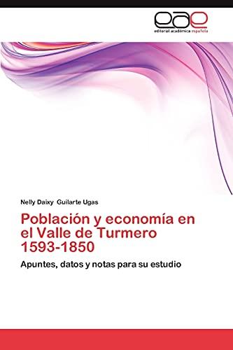 9783659045356: Población y economía en el Valle de Turmero 1593-1850: Apuntes, datos y notas para su estudio (Spanish Edition)