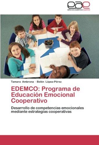 9783659045417: EDEMCO: Programa de Educación Emocional Cooperativo: Desarrollo de competencias emocionales mediante estrategias cooperativas (Spanish Edition)