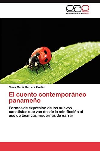 9783659045585: El cuento contemporáneo panameño: Formas de expresión de los nuevos cuentistas que van desde la minificción al uso de técnicas modernas de narrar (Spanish Edition)