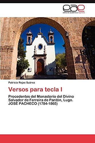 9783659045622: Versos para tecla I: Procedentes del Monasterio del Divino Salvador de Ferreira de Pantón, Lugo. JOSÉ PACHECO (1784-1865) (Spanish Edition)