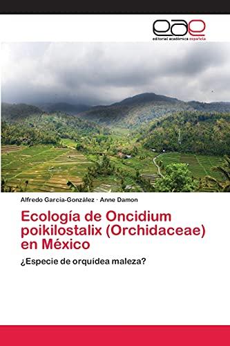 Ecología de Oncidium poikilostalix (Orchidaceae) en México: ¿Especie de orqu&...