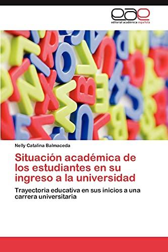 9783659046186: Situacion Academica de Los Estudiantes En Su Ingreso a la Universidad