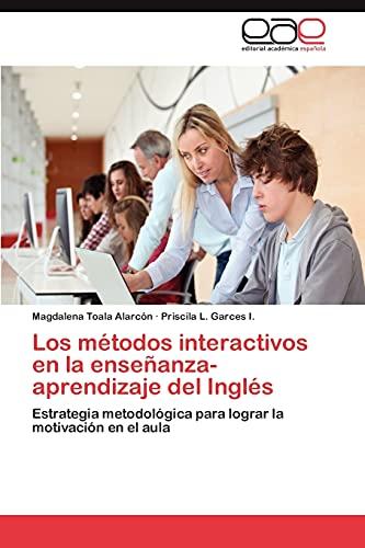 9783659046803: Los Metodos Interactivos En La Ensenanza-Aprendizaje del Ingles