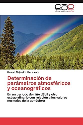 Determinacion de Parametros Atmosfericos y Oceanograficos: Manuel Alejandro More More