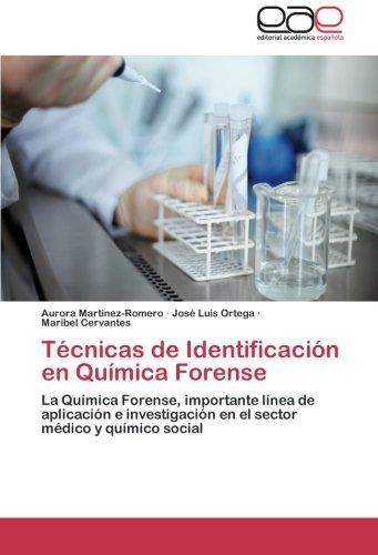 9783659048500: Técnicas de Identificación en Química Forense: La Química Forense, importante línea de aplicación e investigación en el sector médico y químico social (Spanish Edition)