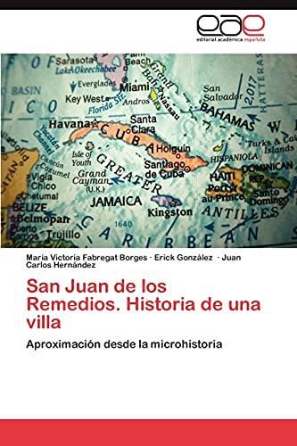 9783659048531: San Juan de los Remedios. Historia de una villa: Aproximación desde la microhistoria (Spanish Edition)