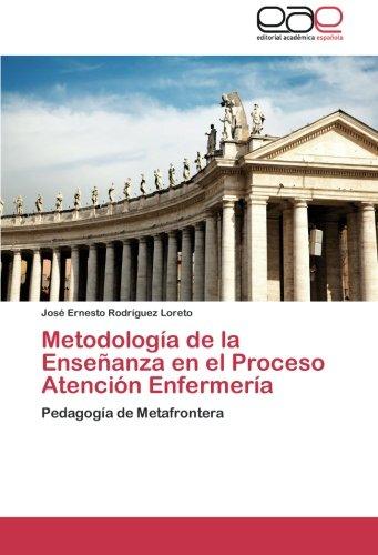 9783659048616: Metodología de la Enseñanza en el Proceso Atención Enfermería: Pedagogía de Metafrontera
