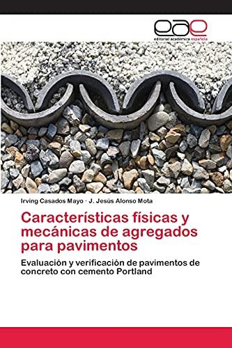 9783659048623: Características físicas y mecánicas de agregados para pavimentos: Evaluación y verificación de pavimentos de concreto con cemento Portland (Spanish Edition)