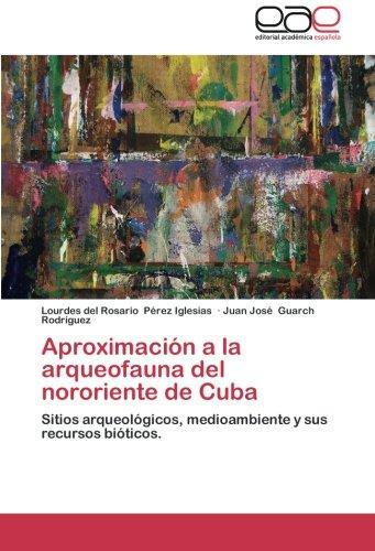 Aproximación a la arqueofauna del nororiente de: Pérez Iglesias, Lourdes