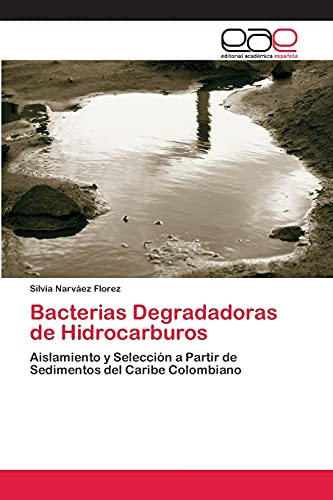 9783659049385: Bacterias Degradadoras de Hidrocarburos