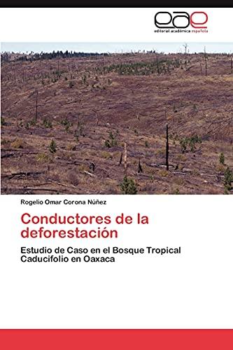 9783659049750: Conductores de la deforestación: Estudio de Caso en el Bosque Tropical Caducifolio en Oaxaca (Spanish Edition)