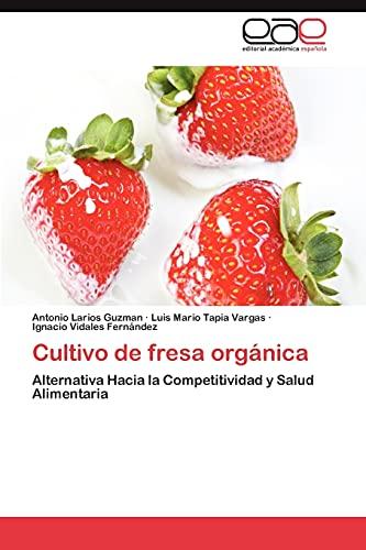 Cultivo de Fresa Organica: Antonio Larios Guzman