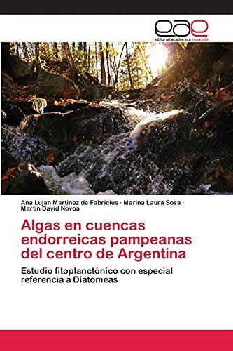 9783659050008: Algas en cuencas endorreicas pampeanas del centro de Argentina: Estudio fitoplanctónico con especial referencia a Diatomeas (Spanish Edition)