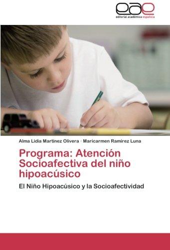 9783659050053: Programa: Atención Socioafectiva del niño hipoacúsico: El Niño Hipoacúsico y la Socioafectividad (Spanish Edition)