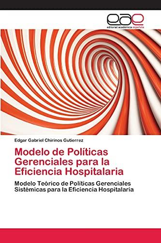 Modelo de Políticas Gerenciales para la Eficiencia Hospitalaria: Modelo Teórico de Políticas ...