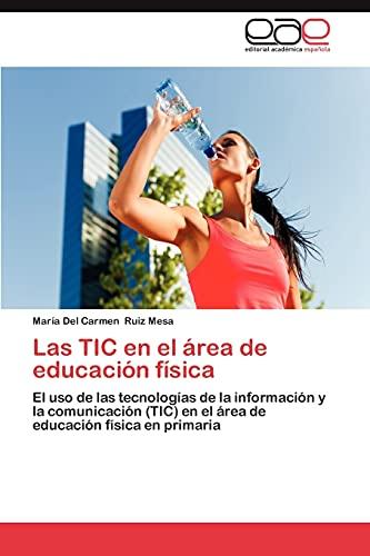 9783659050244: Las TIC en el área de educación física: El uso de las tecnologías de la información y la comunicación (TIC) en el área de educación física en primaria (Spanish Edition)