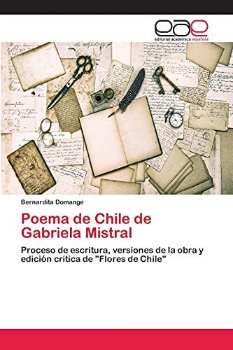 9783659050510: Poema de Chile de Gabriela Mistral: Proceso de escritura, versiones de la obra y edición crítica de