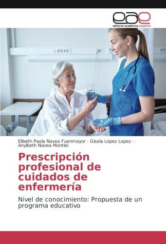 Prescripción profesional de cuidados de enfermería: Nivel de conocimiento: Propuesta de un programa...